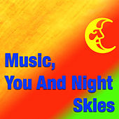 Music, You And Night Skies by Various Artists
