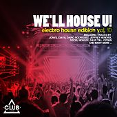 We'll House U! - Electro House Edition, Vol. 10 by Various Artists