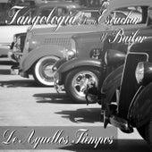 De Aquellos Tiempos (Tangología Para Escuchar y Bailar) by Various Artists