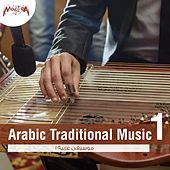 Arabic Traditional Music, Vol.1 by Various Artists