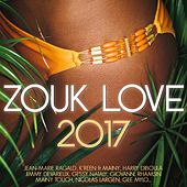 Zouk Love 2017 by Various Artists