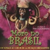 Moro no Brasil, un voyage au coeur de la musique brésilienne (Bande originale du film de Mika Kaurismäki) de Various Artists