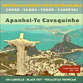Apanhei-Te Cavaquinho (Historia da Música Popular Brasileira - Original Recordings 1948 - 1949) de Various Artists