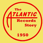 The Atlantic Records Story: 1950 de Various Artists