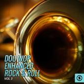 Doo Wop Enhanced Rock & Roll, Vol. 3 by Various Artists