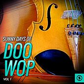 Sunny Days of Doo Wop, Vol. 1 by Various Artists