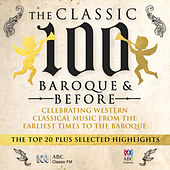 The Classic 100 – Baroque And Before: The Top 20 And Selected Highlights von Various Artists