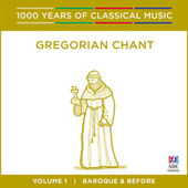 Gregorian Chant: Baroque And Before (1000 Years Of Classical Music, Vol. 1) de Singers of St. Laurence