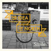 Smile by Idea Of North