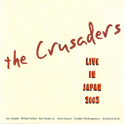 Live in Japan 2003 by The Crusaders
