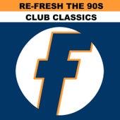 Re-Fresh the 90s: Club Classics de Various Artists