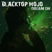Dream On de Blacktop Mojo