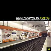 Deep Down in Paris, Vol. 4 - Independent French Electronic Music Sampler by Various Artists