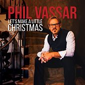 Let's Make a Little Christmas de Phil Vassar