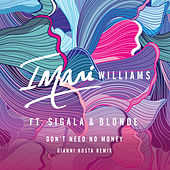 Don't Need No Money (Gianni Kosta Remix) de Imani Williams