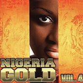 Nigeria Gold, Vol. 4 von Various Artists
