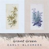 Early Bloomers van Grant Green