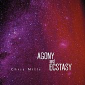 Agony and Ecstasy by Chris Mills