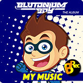 My Music by Blutonium Boy