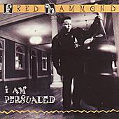 I Am Persuaded by Fred Hammond
