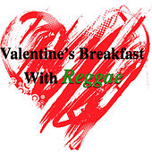 Valentine's Breakfast With Reggae by Various Artists