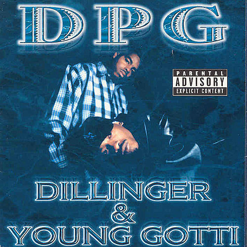Dillinger & Young Gotti by Tha Dogg Pound