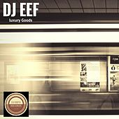 Luxury Goods de DJ Eef