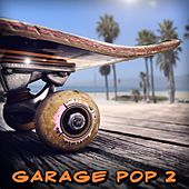 Garage Pop 2 by Various Artists