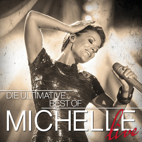 Die Ultimative Best Of - Live von Michelle