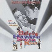 Billy's Hollywood Screen Kiss (Soundtrack to the Motion Picture) by Various Artists
