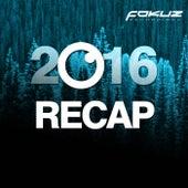 Fokuz Recordings - 2016 Recap de Various Artists