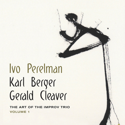 The Art of the Improv Trio, Vol. 1 by Gerald Cleaver