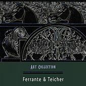 Art Collection by Ferrante and Teicher