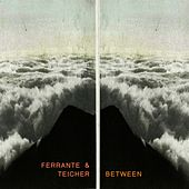 Between by Ferrante and Teicher