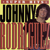 Super Hits by Johnny Rodriguez