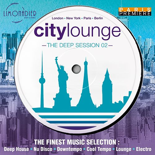 City Lounge: The Deep Session 02 (The Finest Music Selection : Deep House, Nu Disco, Downtempo, Cool Tempo, Lounge, Electro) von Various Artists