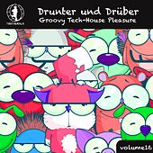 Drunter und Drüber, Vol. 16 - Groovy Tech House Pleasure! von Various Artists