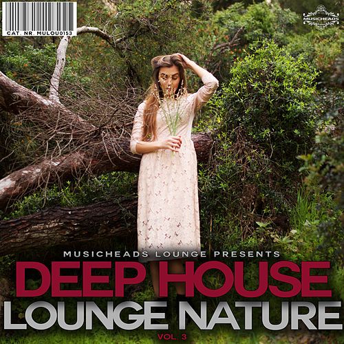 Deep House Lounge Nature, Vol. 3 by Various Artists