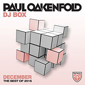 Paul Oakenfold - DJ Box December (The Best of 2016) by Various Artists