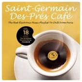 Saint-Germain-Des-Prés Café Vol.18: The Best Electronic Music Playlist to Chill From Paris (Including: The Nowadays Records Mix by Fakear) de Various Artists