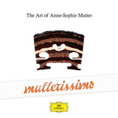 Mutterissimo – The Art Of Anne-Sophie Mutter von Anne-Sophie Mutter