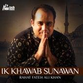 Ik Khawab Sunawan - Islamic Nasheeds by Rahat Fateh Ali Khan