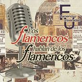 Los Flamencos Hablan de los Flamencos, Flamenco y Universidad by Various Artists