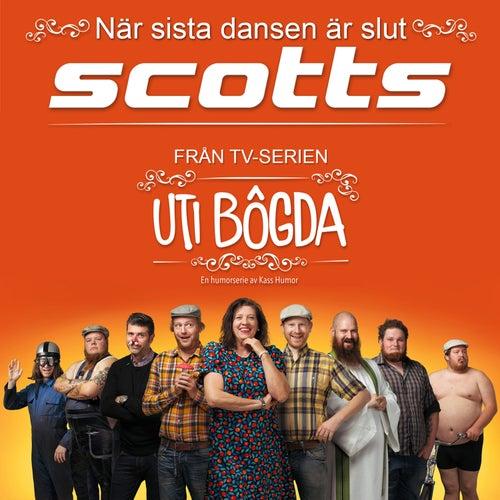 När sista dansen är slut (från TV-serien Uti bögda) by Scotts