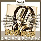 Doo Wop Chartbusters, Vol. 5 by Various Artists