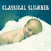 Classical Slumber – Lullabies for Baby, Peaceful Sleep, Relaxed Toddler, Mozart, Instrumental Songs at Night by Peaceful Music Baby Club
