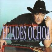 Un guajiro sin fronteras - Sus grandes éxitos de Eliades Ochoa