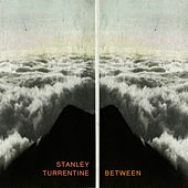 Between by Stanley Turrentine