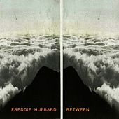 Between by Freddie Hubbard