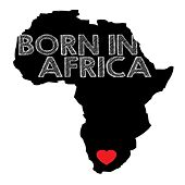 Born in Africa by Various Artists